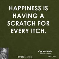 ogden-nash-poet-quote-happiness-is-having-a-scratch-for-every