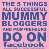 The 5 Thing All Successful Mummy Bloggers Do On Facebook