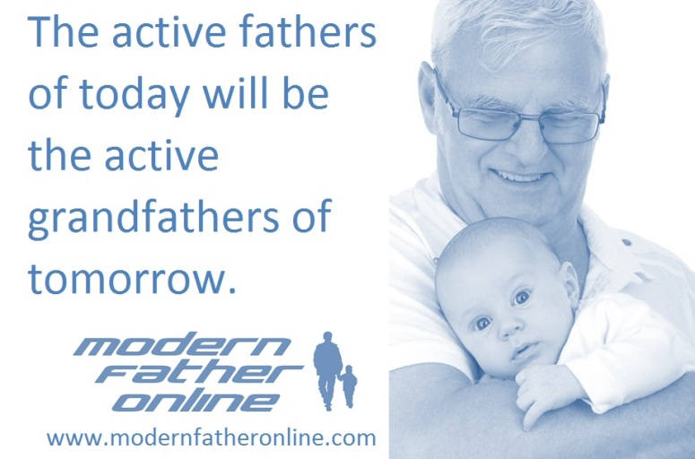 the active fathers of today will be the active grandfathers of tomorrow