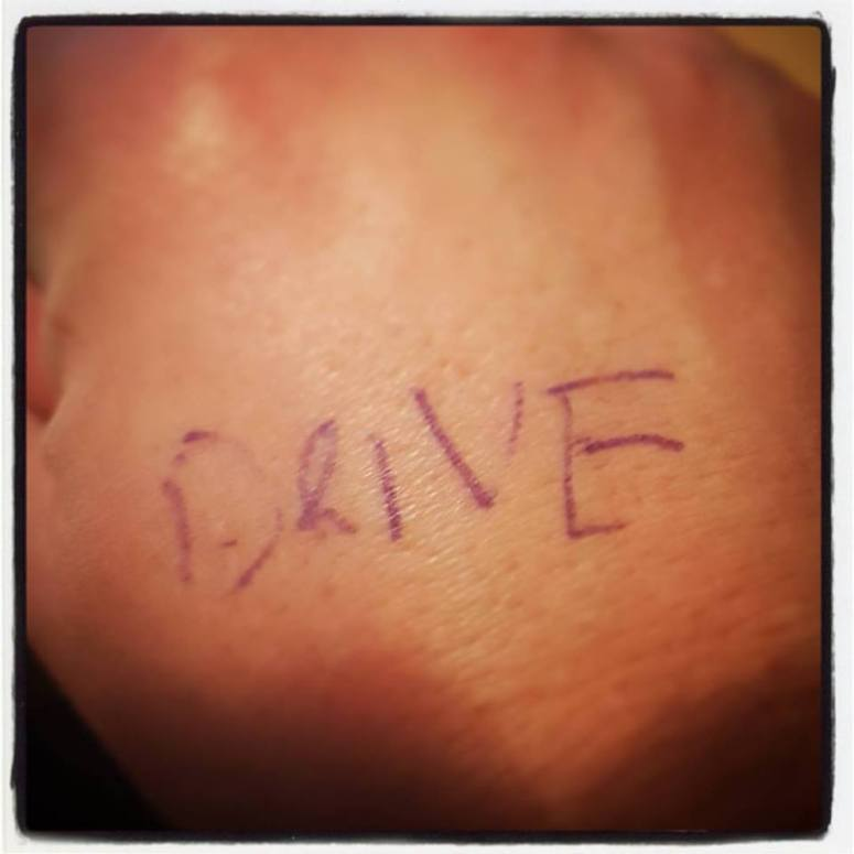 When my wife saw DRIVE on the back of my hand I said it was so I remembered what I was supposed to be doing.