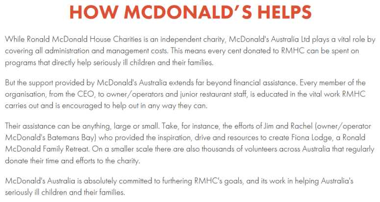 The RMHC is a independant organisation supported by McDonald's Australia Ltd
