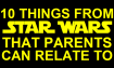 10 Things In Star Wars That Parents Can Relate To