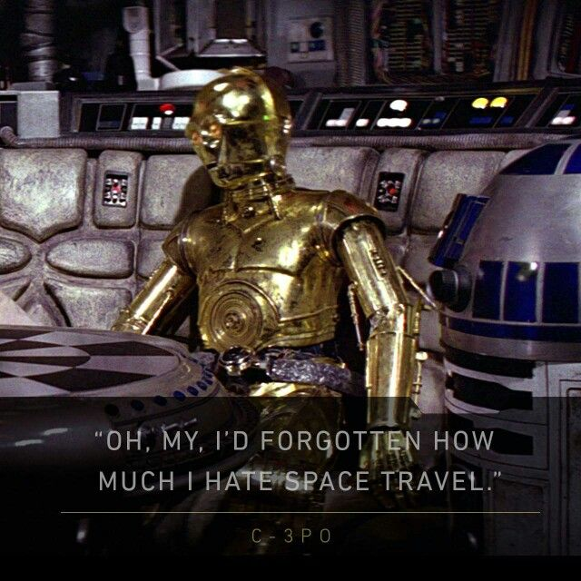 C3PO hate space travel