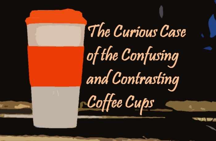 The Curious Case of the Confusing and Contrasting Coffee Cups coffee cup sizes
