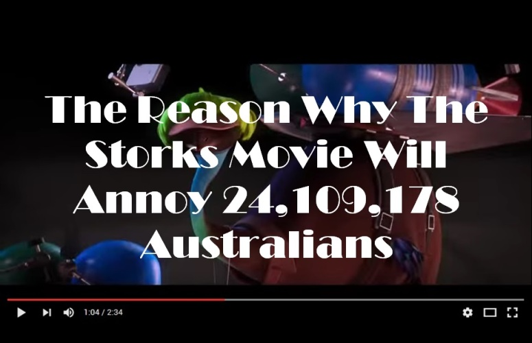 The Reason Why The Storks Movie Will Annoy 24,109,178 Australians