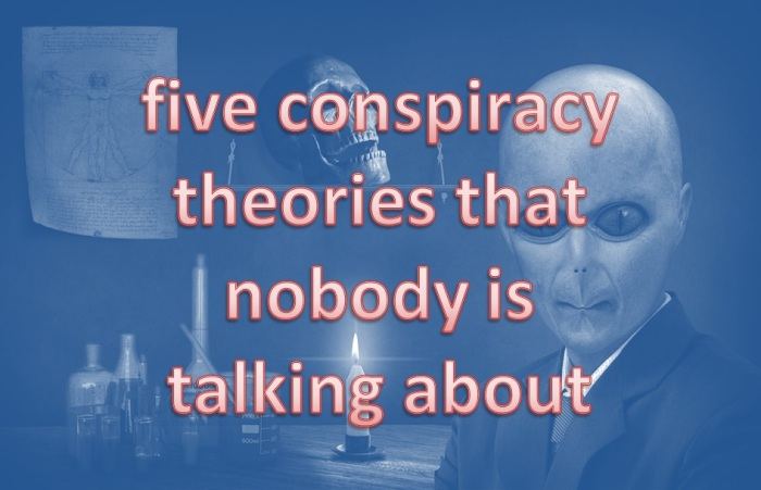 5-conspiracy-theories-that-no-one-is-talking-about