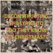 deconstructing-the-lyrics-to-do-they-know-its-christmas